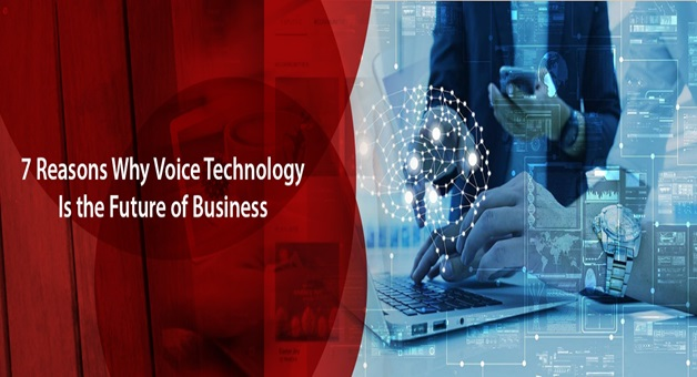 7 Reasons Why Voice Technology Is the Future of Business